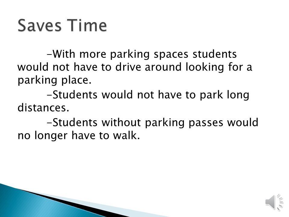 Saves time Less Stressful Increase in Safety More parking passes sold per semester.