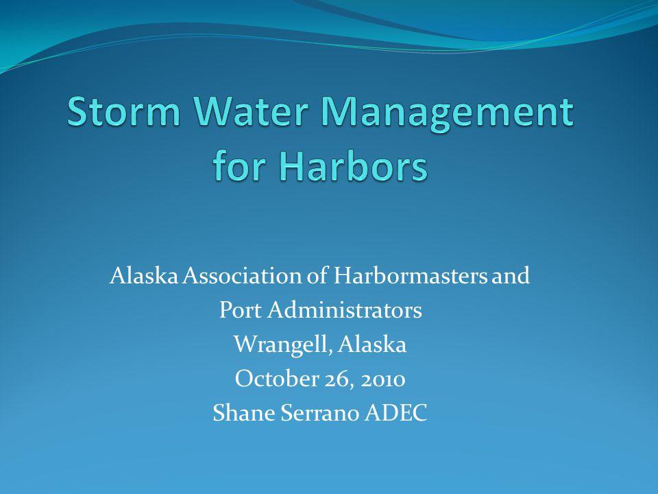 Alaska Association of Harbormasters and Port Administrators Wrangell, Alaska October 26, 2010 Shane Serrano ADEC