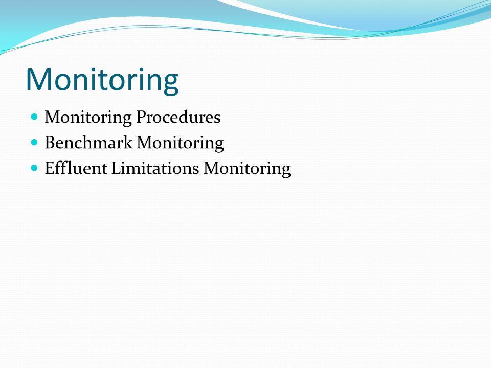 Monitoring Monitoring Procedures Benchmark Monitoring Effluent Limitations Monitoring