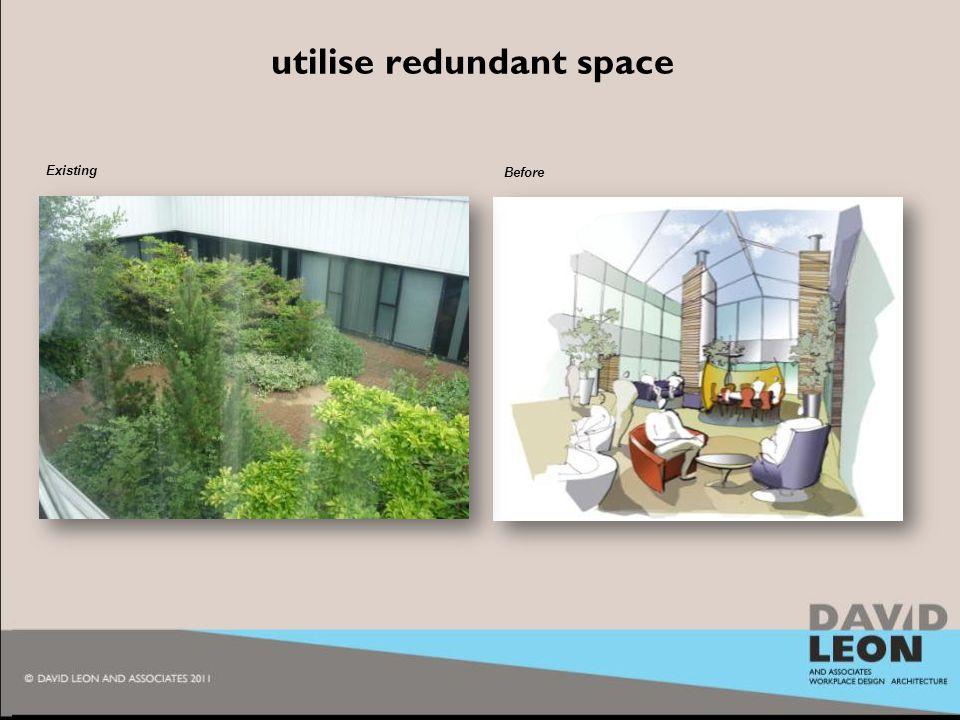 2010 utilise redundant space Existing Before