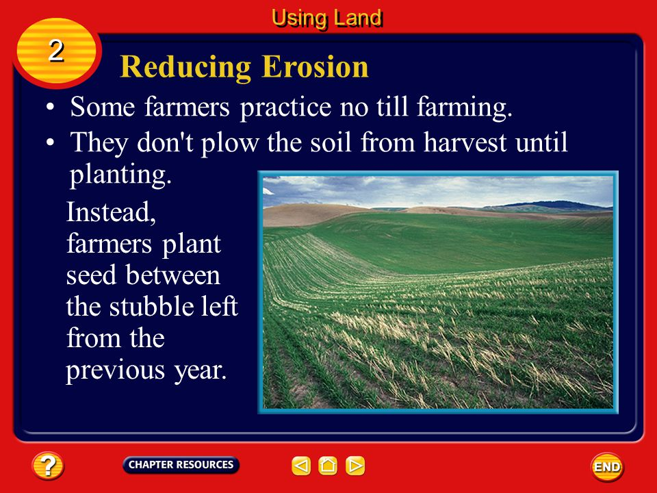 Agriculture Whenever vegetation is removed from an area, such as a construction site or tilled farmland, soil is exposed. Nothing prevents the soil fr