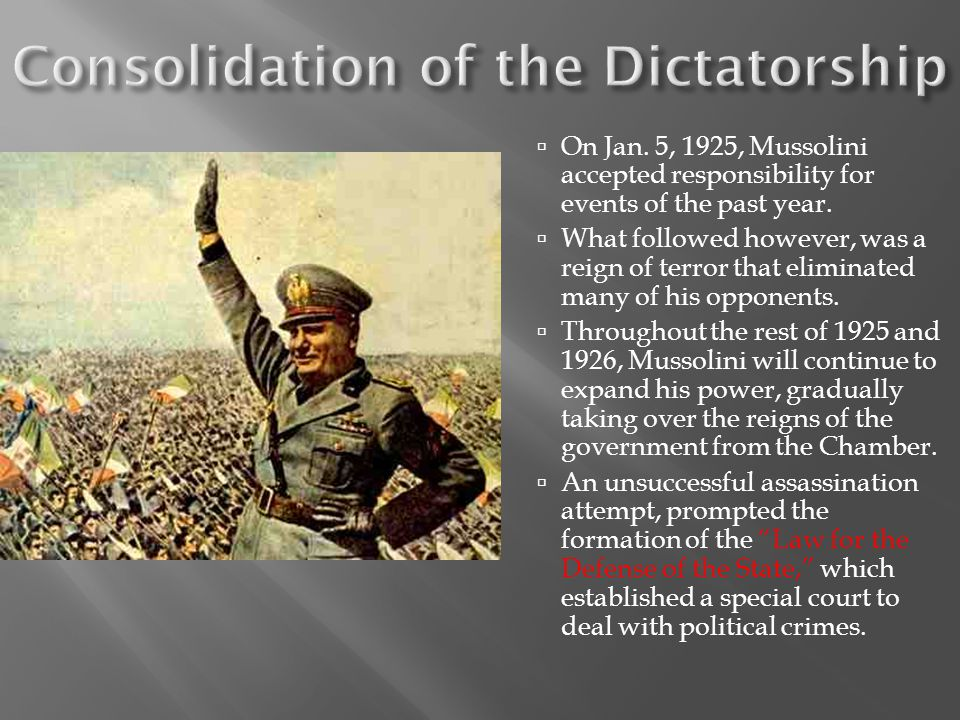 On Jan. 5, 1925, Mussolini accepted responsibility for events of the past year. What followed however, was a reign of terror that eliminated many of h