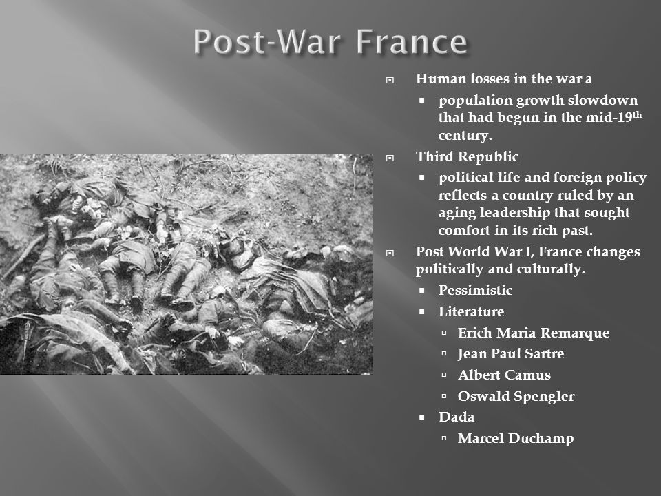 Human losses in the war a population growth slowdown that had begun in the mid-19 th century. Third Republic political life and foreign policy reflect