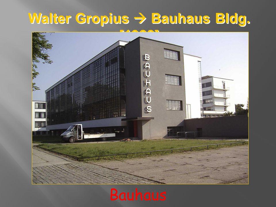 Walter Gropius Bauhaus Bldg. [1928] Bauhaus