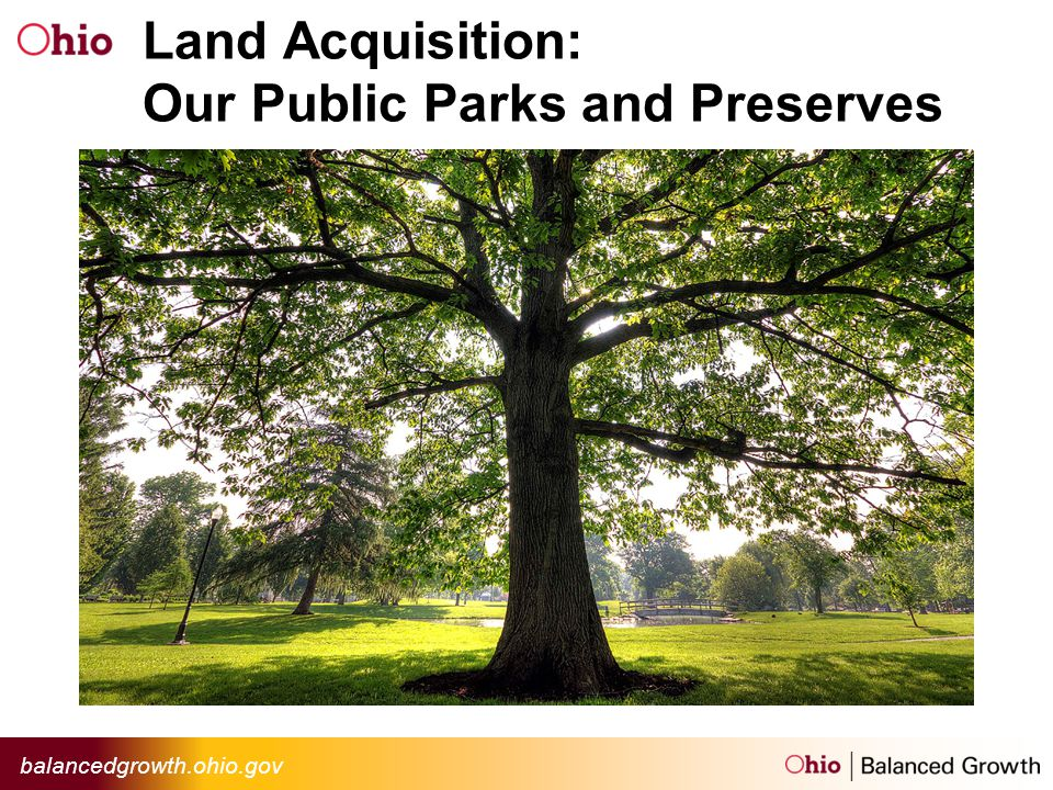 balancedgrowth.ohio.gov Land Acquisition: Our Public Parks and Preserves