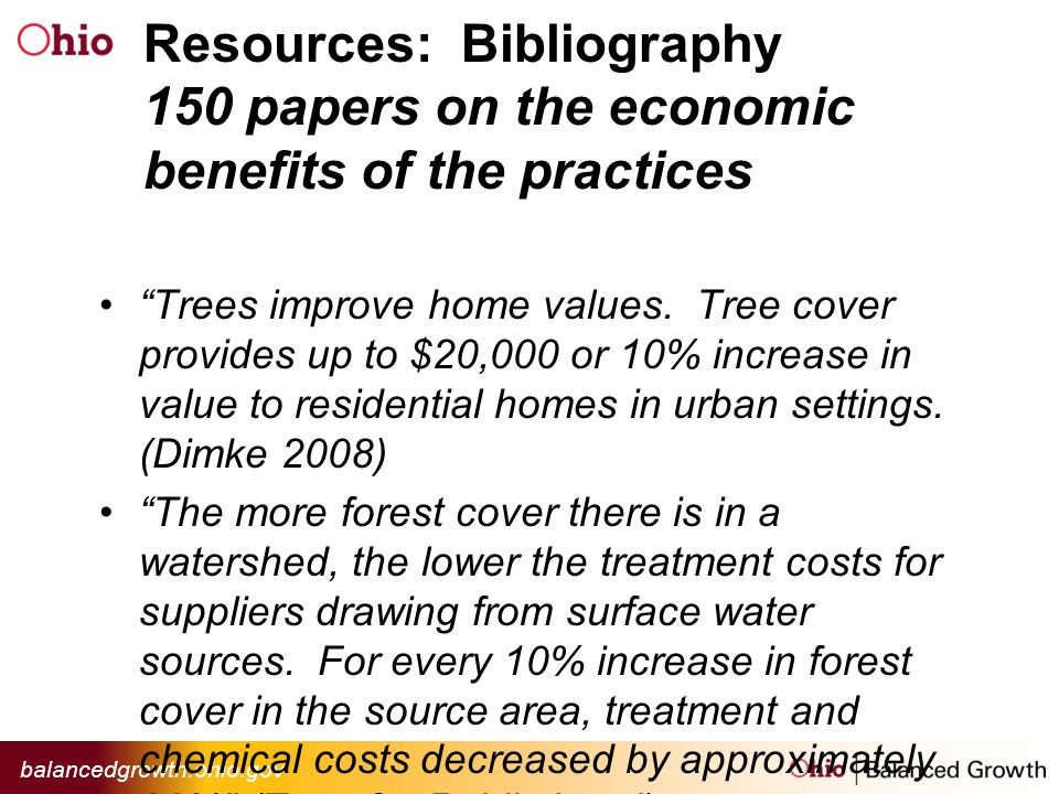balancedgrowth.ohio.gov Resources: Bibliography 150 papers on the economic benefits of the practices Trees improve home values.
