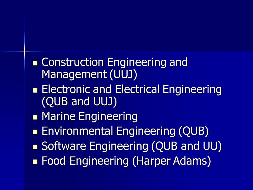 Construction Engineering and Management (UUJ) Construction Engineering and Management (UUJ) Electronic and Electrical Engineering (QUB and UUJ) Electr
