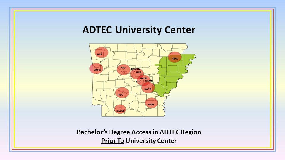 ADTEC University Center Brings strategically identified bachelors degrees to the Arkansas Delta - Renewable Energy Technology - Information Technology - Entrepreneurship - Middle Level Teacher Education - Transportation/Logistics - Diesel Technology - Bachelor of Applied Science