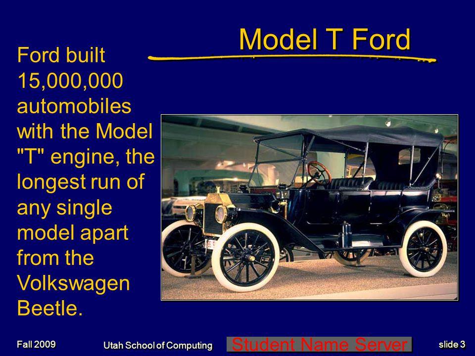 Student Name Server Utah School of Computing slide 44 Fall 2009 Caterpillar Tractor