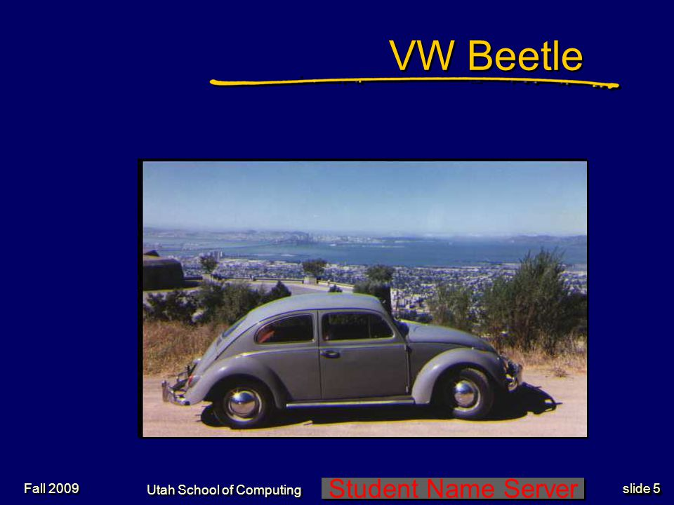 Student Name Server Utah School of Computing slide 16 Fall 2009 Pontiac GTO