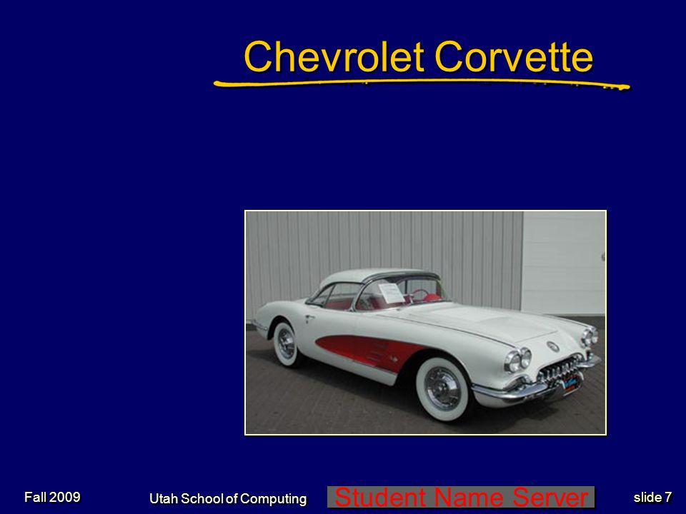 Student Name Server Utah School of Computing slide 18 Fall 2009 Chrysler Mini-Van
