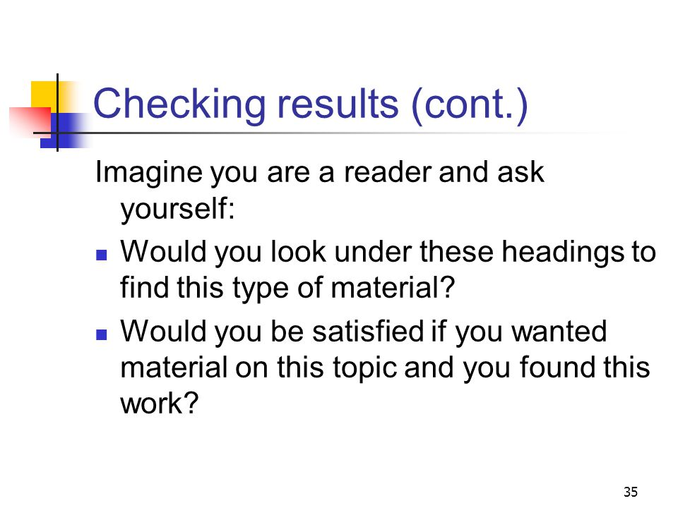 Checking results After completing subject analysis, ask: Do the assigned headings group this work with similar works.