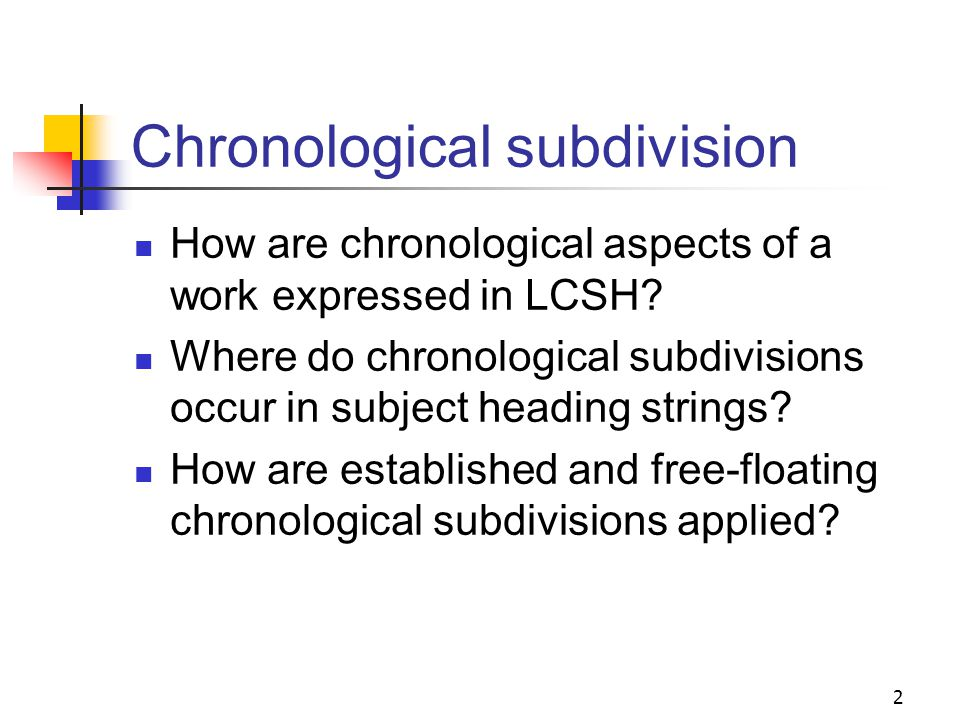 Chronological Subdivision Session 9 1