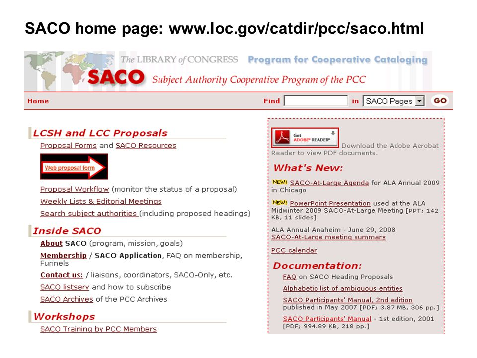 Resources SACO home page: www.loc.gov/catdir/pcc/saco.html Proposal forms Guidelines for formulating proposals Web resources for use in preparing proposals SACO Participants Manual, by Adam Schiff Available in print and on Catalogers Desktop from CDS and as PDF file on SACO home page SHM H 187-H 250 Making Subject Heading Proposals 8