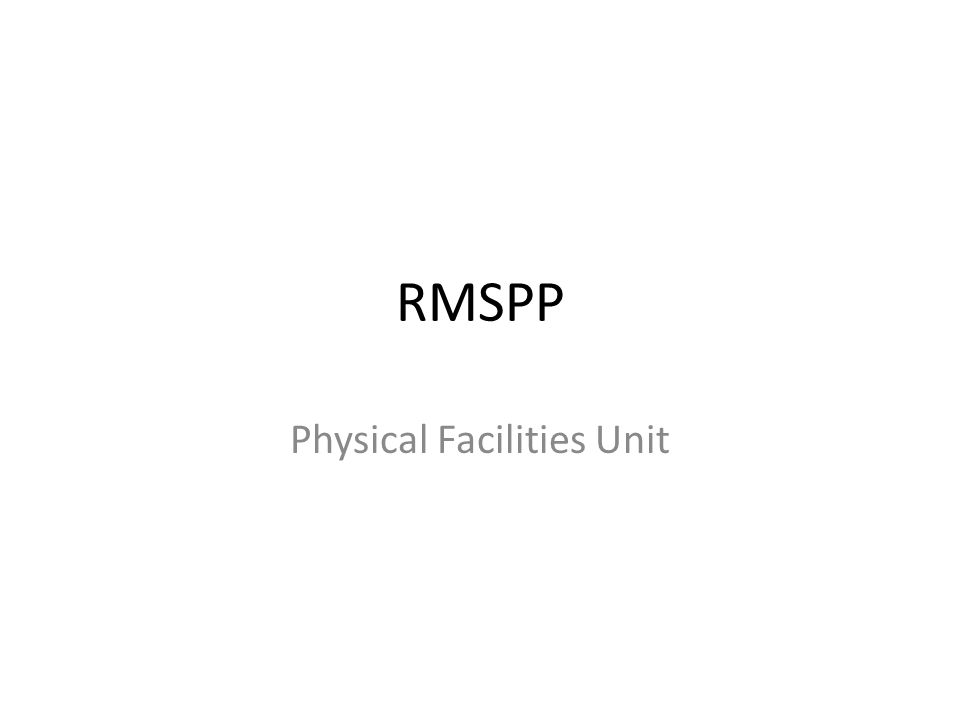 RMSPP Physical Facilities Unit