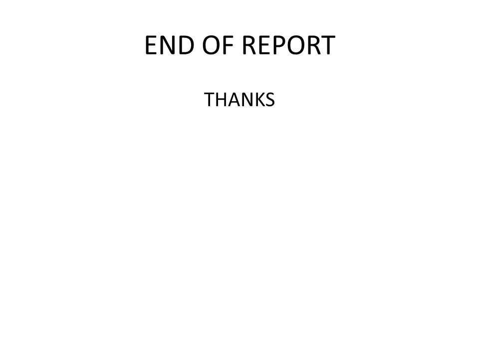 END OF REPORT THANKS