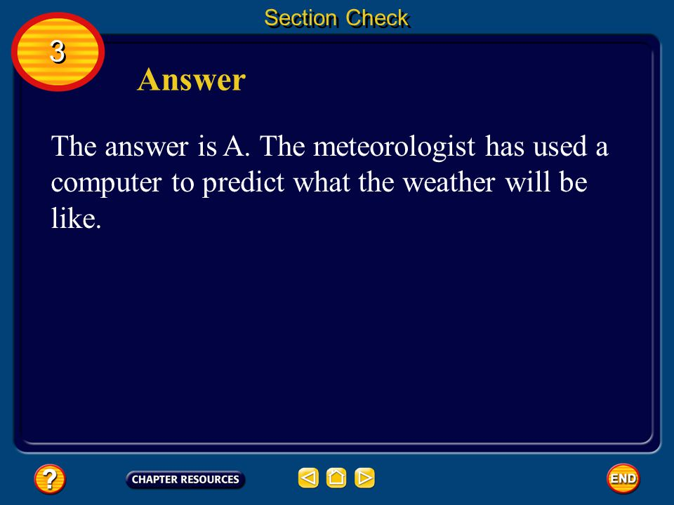 3 3 Section Check Question 1 A meteorologist creates a program that predicts how a mass of cool air will interact when it hits a mass of warm air over