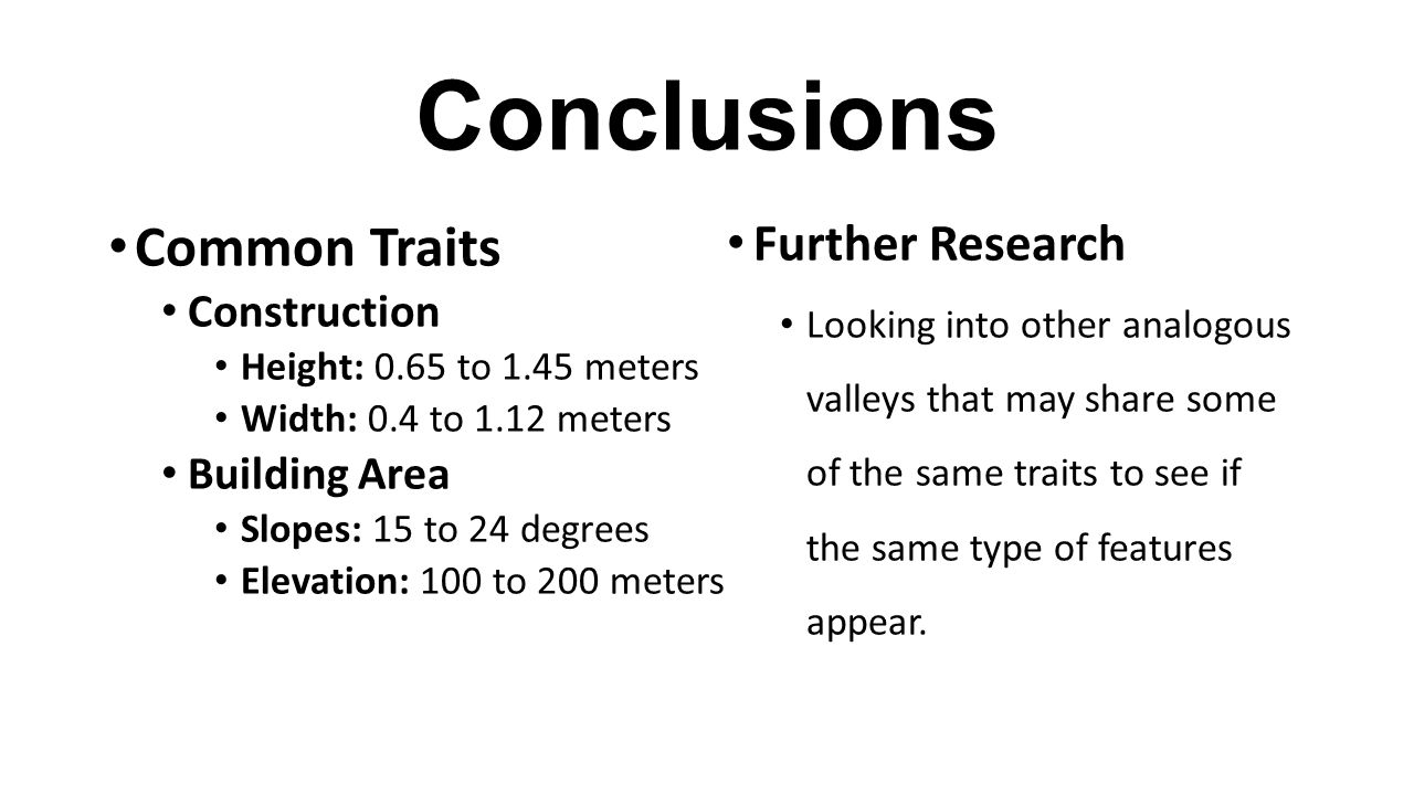 Conclusions Further Research Looking into other analogous valleys that may share some of the same traits to see if the same type of features appear.