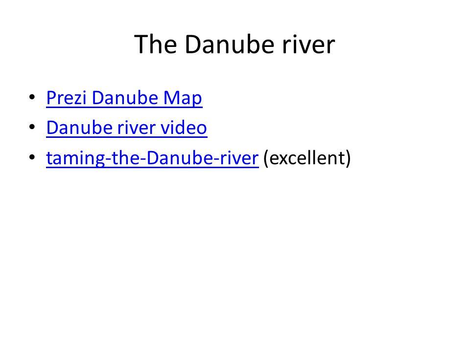The Danube river Prezi Danube Map Danube river video taming-the-Danube-river (excellent) taming-the-Danube-river