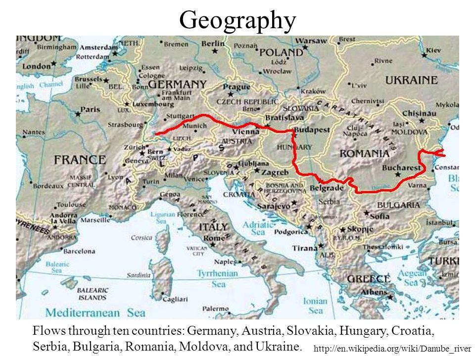 http://en.wikipedia.org/wiki/Danube_river Geography Flows through ten countries: Germany, Austria, Slovakia, Hungary, Croatia, Serbia, Bulgaria, Romania, Moldova, and Ukraine.
