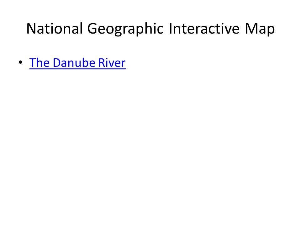 National Geographic Interactive Map The Danube River