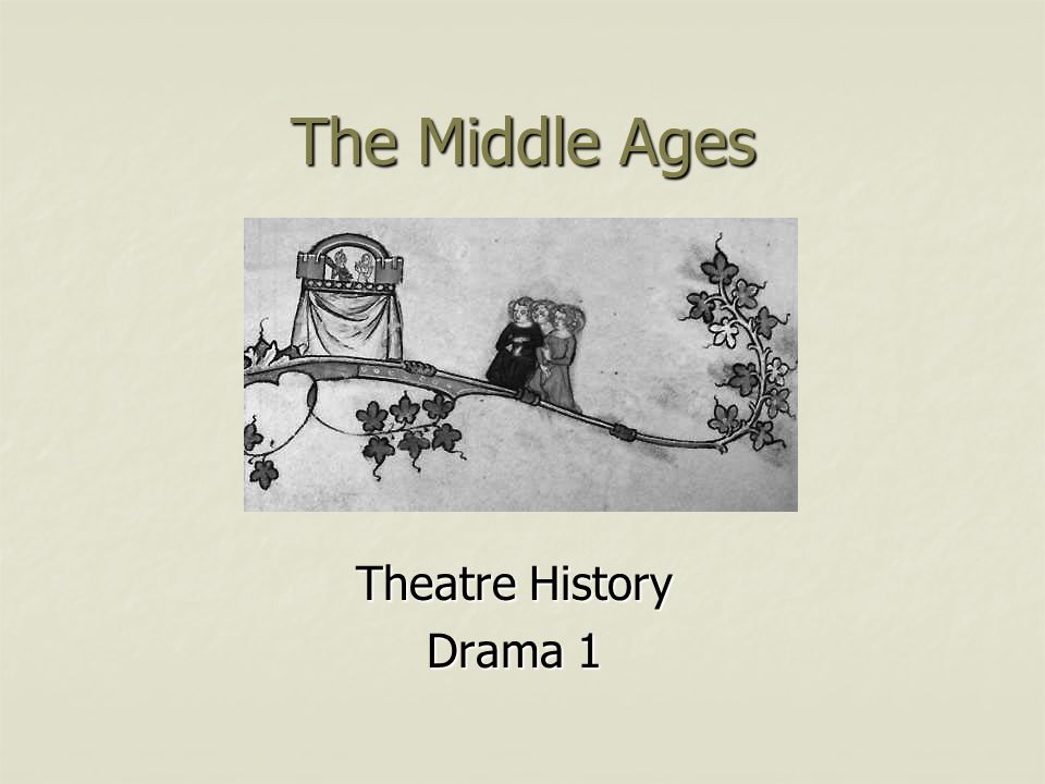 The Middle Ages Theatre History Drama 1
