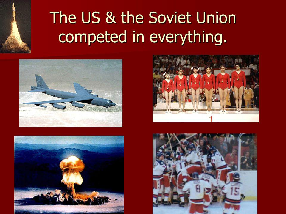 The US & the Soviet Union competed in everything.