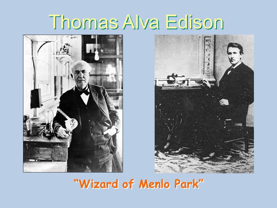 Thomas Alva Edison Wizard of Menlo Park