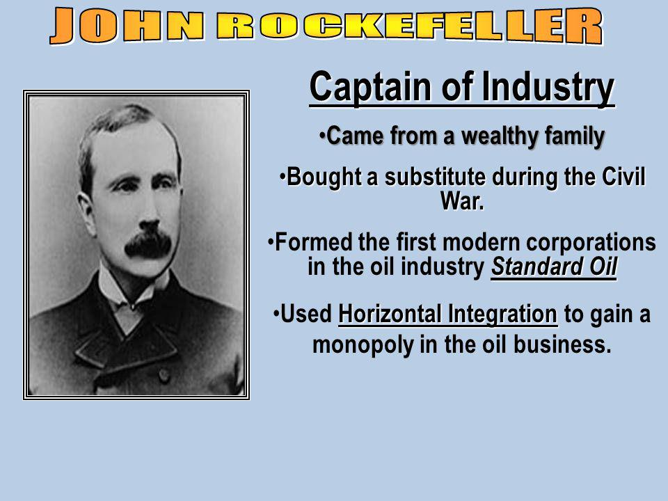 Captain of Industry Came from a wealthy family Came from a wealthy family Bought a substitute during the Civil War.