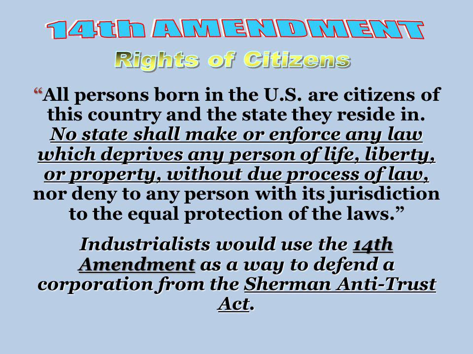No state shall make or enforce any law which deprives any person of life, liberty, or property, without due process of law,All persons born in the U.S.