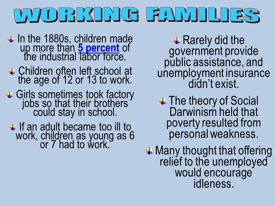 In the 1880s, children made up more than 5 percent of the industrial labor force.