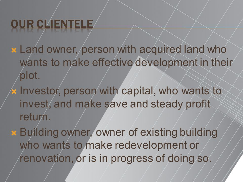 Land owner, person with acquired land who wants to make effective development in their plot.