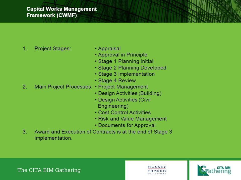 Capital Works Management Framework (CWMF) 1.CWMF should be reviewed and amended to include BIM.