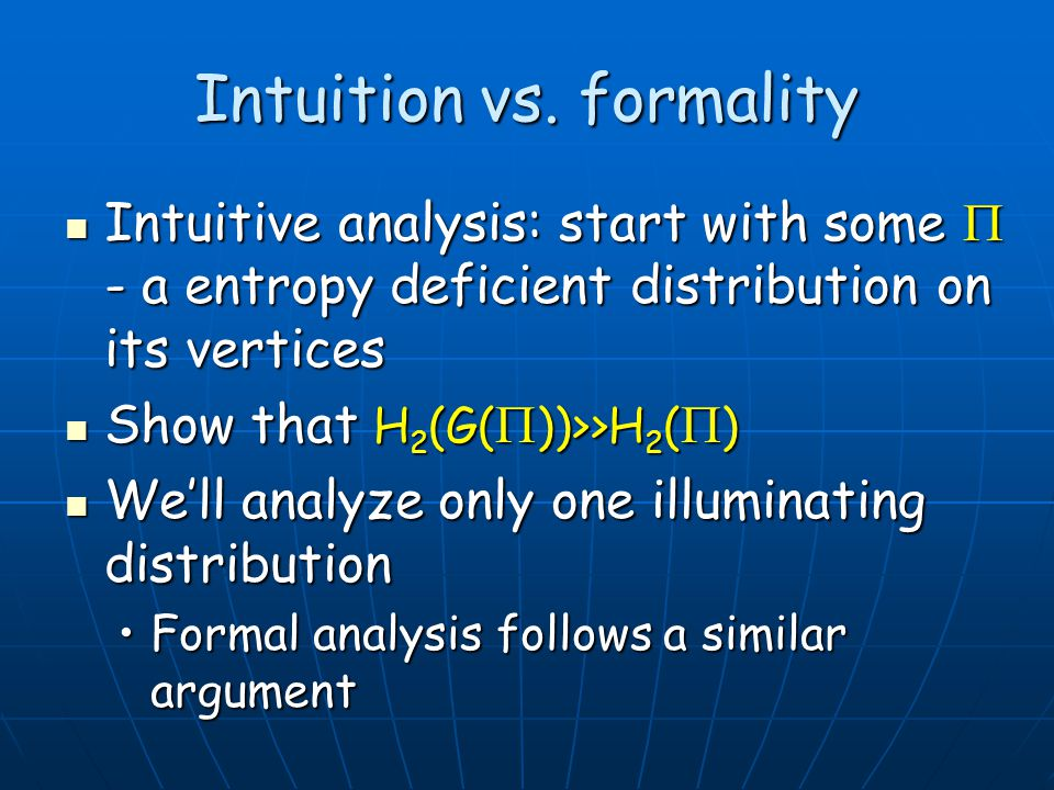 Intuitive analysis: start with some - a entropy deficient distribution on its vertices Intuitive analysis: start with some - a entropy deficient distr