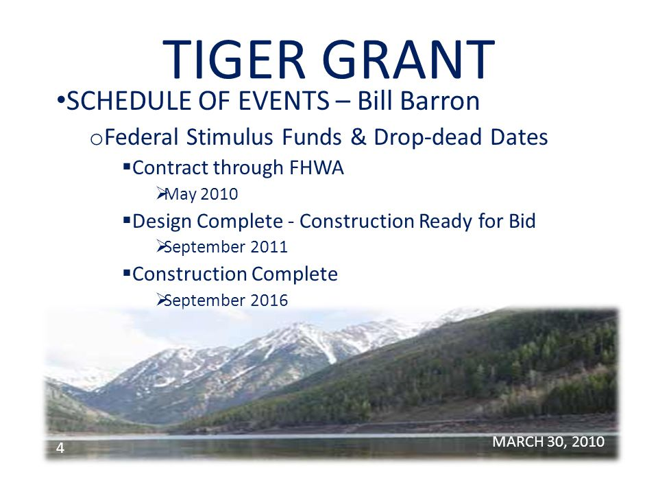 TIGER GRANT COUNTYS ESTIMATED SCHEDULE – Bill Barron o Contract with FHWA April 15, 2010 o Contract with Engineering Technical Consultant April 30, 2010 o NEPA September 30, 2010 MARCH 30, 2010 5