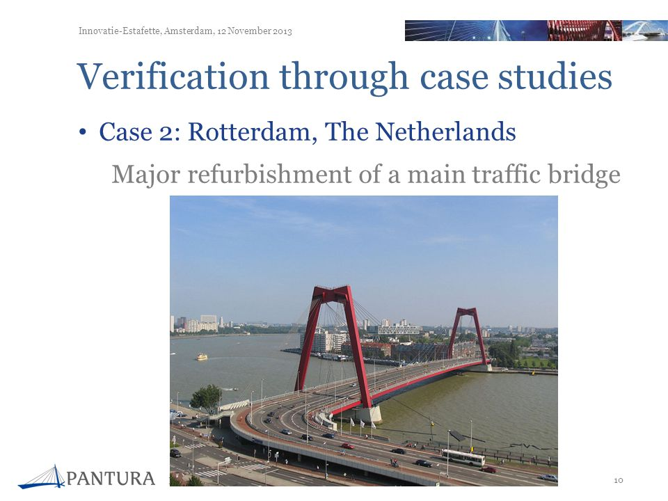 Low-disturbance sustainable urban construction – EU FP7 ENV 2011-2013 10 Innovatie-Estafette, Amsterdam, 12 November 2013 Verification through case st
