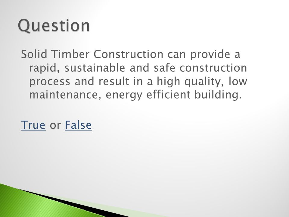 Solid Timber Construction can provide a rapid, sustainable and safe construction process and result in a high quality, low maintenance, energy efficie