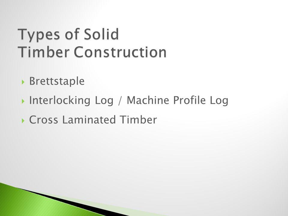 Brettstaple Interlocking Log / Machine Profile Log Cross Laminated Timber