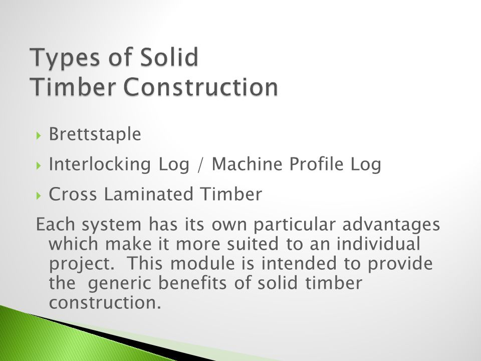Brettstaple Interlocking Log / Machine Profile Log Cross Laminated Timber Each system has its own particular advantages which make it more suited to a