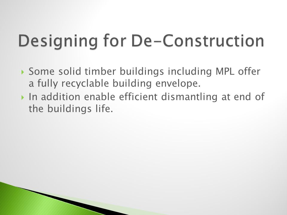 In addition enable efficient dismantling at end of the buildings life.