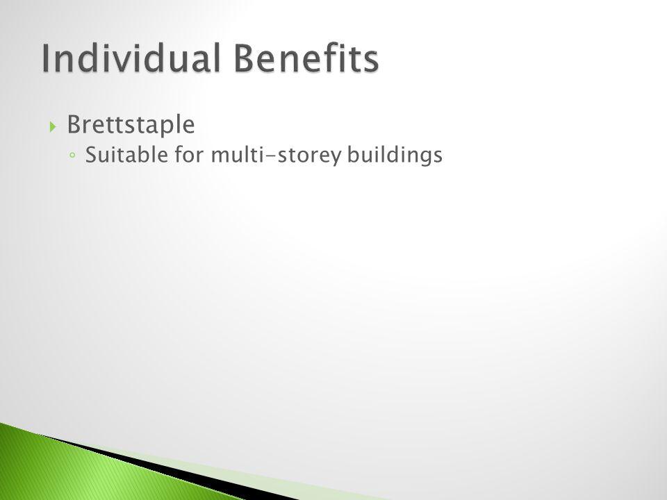 Brettstaple Suitable for multi-storey buildings