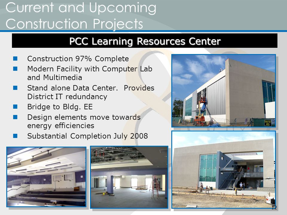 Current and Upcoming Construction Projects Construction 97% Complete Modern Facility with Computer Lab and Multimedia Stand alone Data Center.