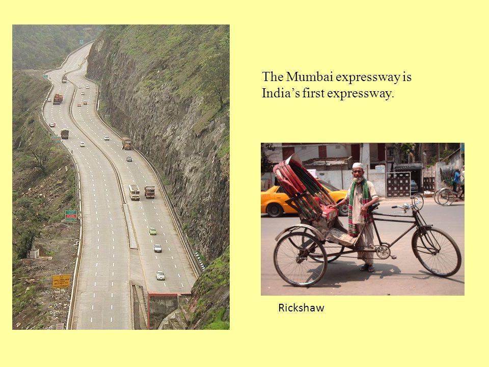 The Mumbai expressway is Indias first expressway. Rickshaw