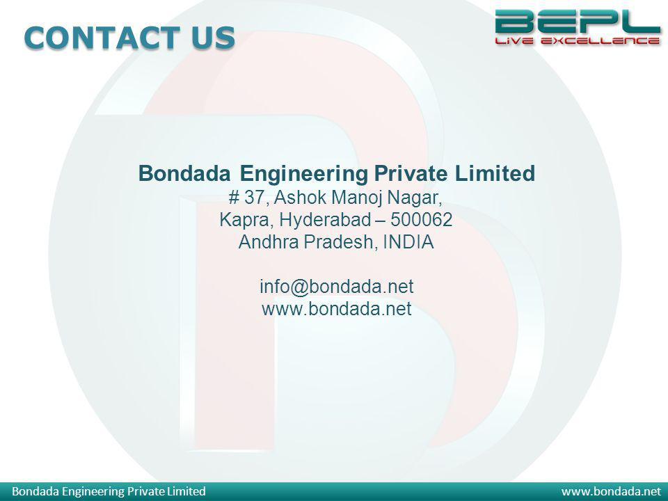 Bondada Engineering Private Limitedwww.bondada.net Bondada Engineering Private Limited # 37, Ashok Manoj Nagar, Kapra, Hyderabad – 500062 Andhra Pradesh, INDIA info@bondada.net www.bondada.net CONTACT US