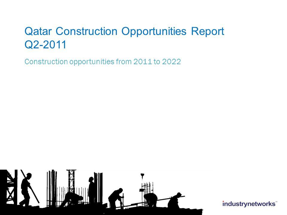 Qatar Construction Opportunities Report Q2-2011 Construction opportunities from 2011 to 2022