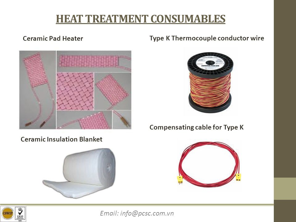 Email: info@pcsc.com.vn HEAT TREATMENT CONSUMABLES Ceramic Pad Heater Ceramic Insulation Blanket Type K Thermocouple conductor wire Compensating cable for Type K