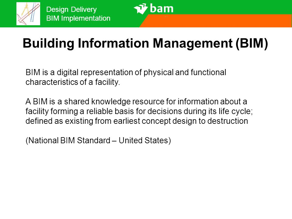 Design Delivery BIM Implementation We are using BIM to manage this project.