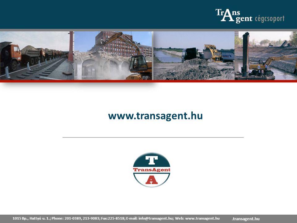 1015 Bp., Hattyú u. 1.; Tel: 201-0389, 213-9083; Fax:225-8518; E-mail: info@transagent.hu; Web: www.transagent.hu www.transagent.hu 1015 Bp., Hattyú u