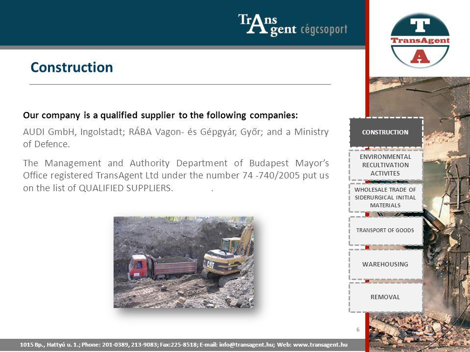 Construction 1015 Bp., Hattyú u. 1.; Phone: 201-0389, 213-9083; Fax:225-8518; E-mail: info@transagent.hu; Web: www.transagent.hu CONSTRUCTION ENVIRONM