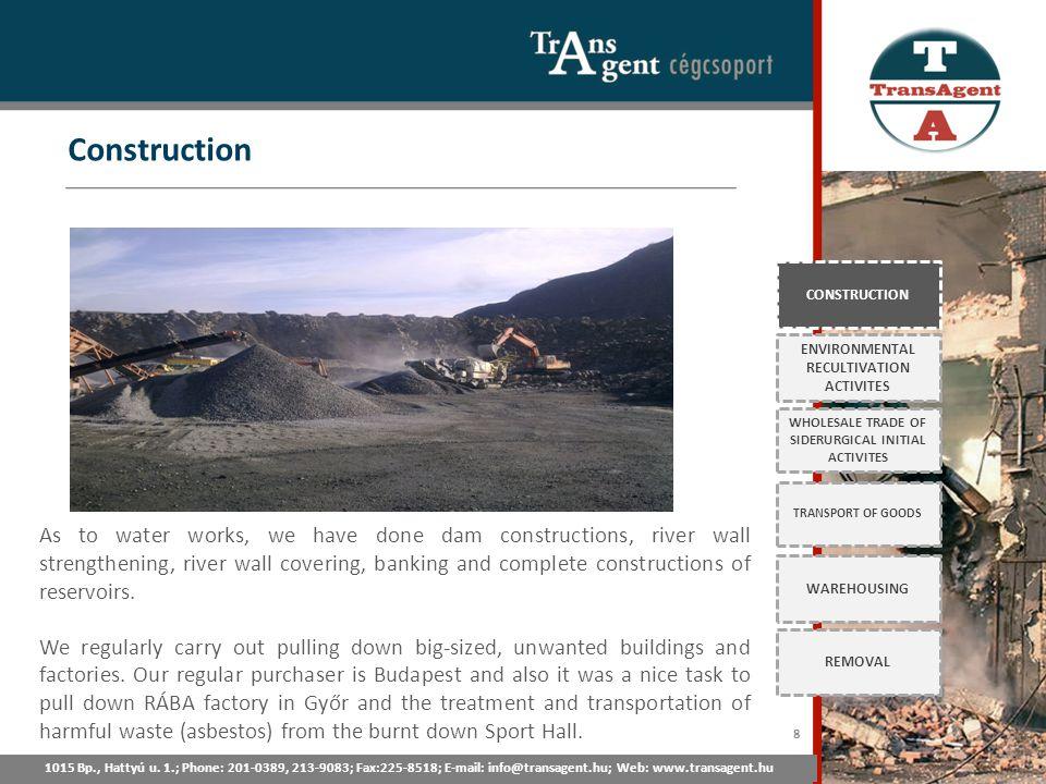 Construction 1015 Bp., Hattyú u. 1.; Tel: 201-0389, 213-9083; Fax:225-8518; E-mail: info@transagent.hu; Web: www.transagent.hu CONSTRUCTION ENVIRONMEN